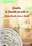 Granada, la Jerusalén que pudo ser