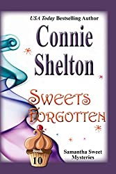 Sweets Forgotten: A Sweet's Sweets Bakery Mystery (Samantha Sweet Magical Cozy Mystery Series Book 10)