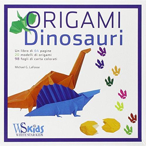 Origami. Dinosauri (Hobby e sport) por Michael G. LaFosse