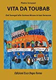 Vita da Toubab: Dal Senegal alla Guinea-Bissau in taxi-brousse (Italian Edition)
