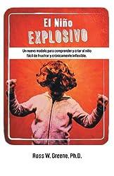 El Ni? Explosivo: Un Nuevo Modelo Para Comprender y Criar Al Ni? F?il de Frustrar y Cr?icamente Inflexible (Spanish Edition) by Ross W. Greene (2013-04-29)