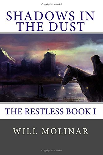 Shadows in the Dust: Volume 1 (The Restless)