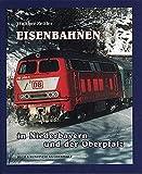 Eisenbahnen in Niederbayern und in der Oberpfalz - Walther Zeitler