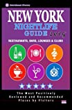 New York Nightlife Guide 2015: Best Rated Nightlife Spots in New York City, NY - 500 Restaurants, Bars, Lounges and Clubs recommended for Visitors, 2015.