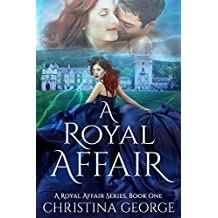 A Royal Affair Book One: A paranormal, time travel, royal romance