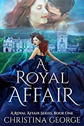 A Royal Affair Book One: A paranormal, time travel, royal romance (English Edition)