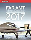 FAR-AMT 2017: Federal Aviation Regulations for Aviation Maintenance Technicians