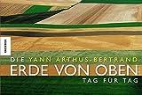 Die Erde von oben 4: Tag für Tag - Yann Arthus-Bertrand