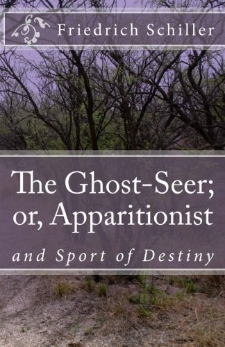 The Ghost-Seer; or, Apparitionist: and Sport of Destiny