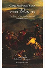 The Steel Bonnets: Story of the Anglo-Scottish Border Reivers Paperback