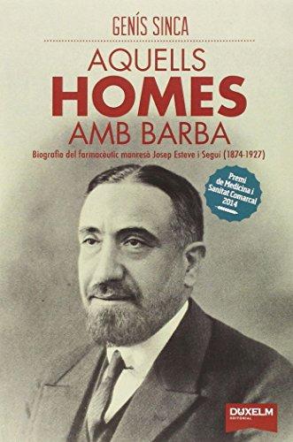 Aquells homes amb barba: biografia del farmacèutic manresà J editado por Dux Editorial, S.L.