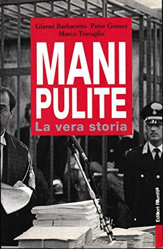 Mani Pulite. La vera storia