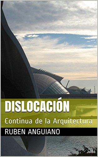 Dislocación: Continua de la Arquitectura