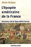 L'épopée americaine de la France - Histoires de la Nouvelle-France