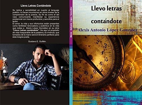 Llevo letras Contándote por Alexis Antonio Lopez gonzalez