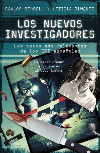 Los nuevos investigadores: Los casos más relevantes de los CSI españoles (Fuera de colección)