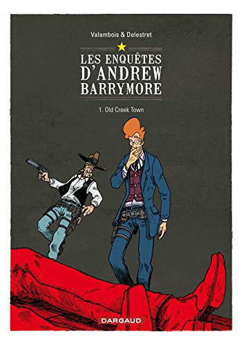 Les enquêtes d'Andrew Barrymore - tome 1 - Old Creek Town