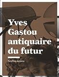 Image de Yves Gastou Antiquaire du futur