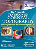 Dr Agarwal's Textbook on Corneal Topography (Including Pentacam and Anterior Segment Oct)