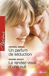 Un parfum de séduction - Le rendez-vous d'une nuit (Passions t. 301)