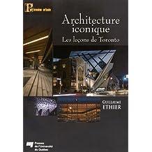 Architecture iconique : Les leçons de Toronto