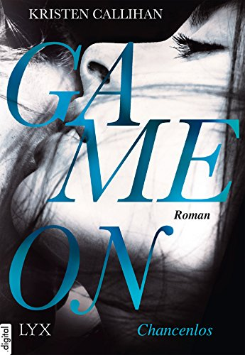 Game on - Chancenlos (Game-on-Reihe 2) von [Callihan, Kristen]