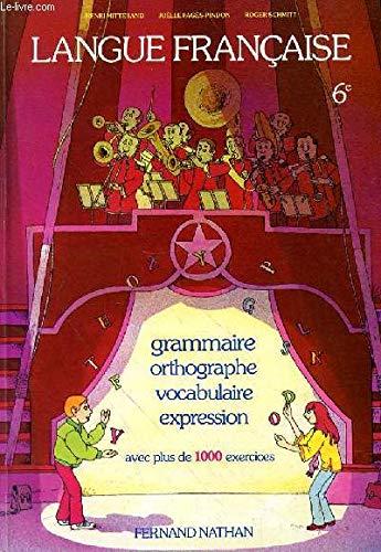 Langue française : Grammaire, orthographe, vocabulaire, expression, 6M