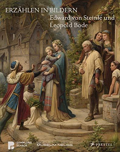 Erzählen in Bildern. Edward von Steinle und Leopold Bode