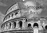 Metropole Rom (Wandkalender 2020 DIN A3 quer): Die Hauptstadt von Italien in schwarz und weiß (Monatskalender, 14 Seiten ) (CALVENDO Orte) -