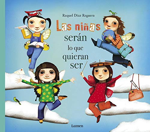 Las niñas serán lo que quieran ser (Cuentos infantiles) por Raquel Díaz Reguera