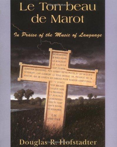 Le Ton Beau De Marot: In Praise Of The Music Of Language by Douglas R. Hofstadter (1998-05-23)