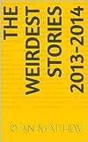The Weirdest Stories 2013-2014 (TWS) (English Edition)
