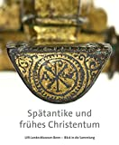 Spätantike und frühes Christentum (LVR-LandesMuseum Bonn - Blick in die Sammlung)