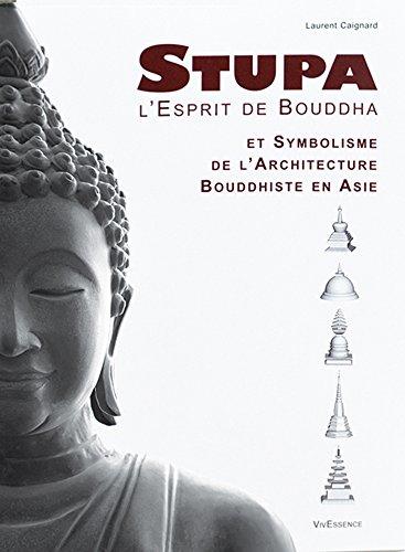 Stupa l'Esprit de Bouddha et Symbolisme de l'architecture bouddhiste en Asie