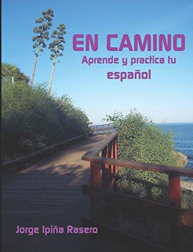 En camino: Aprende y practica tu español por Jorge Ipiña Rasero
