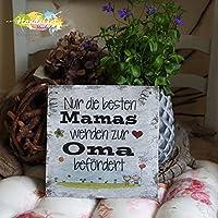Shabby Style Holzschild - Nur die besten Mamas werden zur Oma befördert