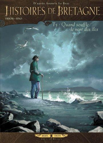Histoires de Bretagne T05: Quand souffle le vent des iles