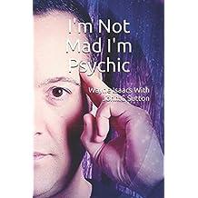 I'm Not Mad I'm Psychic