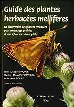 Guide des plantes herbacées mellifères - La biodiversité des plantes herbacées pour aménager prairies et aires feuries entomophiles de Jacques Piquée