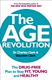 The Age Revolution: The drug-free plan to stay fit, young and healthy