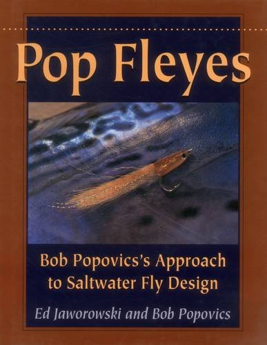 Pop Fleyes: Bob Popovich's Approach to Saltwater Fly Design