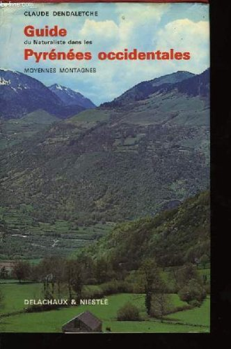 Guide du naturaliste dans les pyrnes occidentales. tome i : moyennes montagnes.