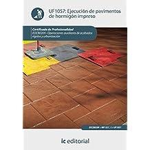 Ejecución de pavimentos de hormigón impreso. eocb0209 - operaciones auxiliares de acabados rígidos y urbanización