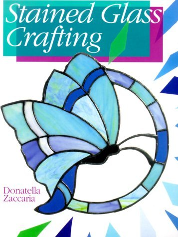 Stained Glass Crafting by Donatella Zaccaria (2000-06-30)