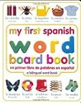My First Spanish Word Board Book/Mi P...