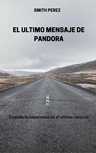 EL ULTIMO MENSAJE DE PANDORA por SMITH PEREZ