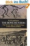 The Bone Hunters: The Heroic Age of P...