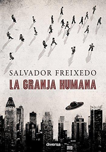 La granja humana por Salvador Freixedo