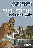 Augustinus und seine Welt - Andrew Knowles, Pachomios Penkett