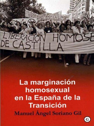 La marginación homosexual en la España de la Transición por Manuel Ángel Soriano